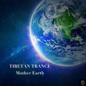 Tibetan Trance, Mother Earth