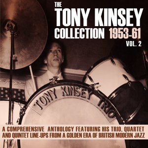 The Tony Kinsey Collection 1953-61 Vol. 2