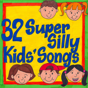 32 Super Silly Kids' Songs