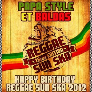 Happy Birthday Reggae Sun Ska 2012