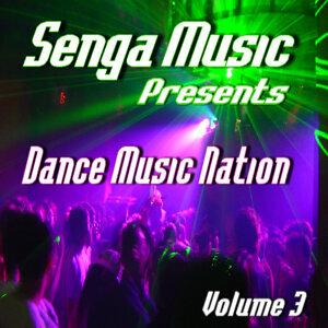 Senga Music Presents: Dance Music Nation Volume Three