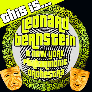 This Is… Leonard Bernstein & New York Philharmonic Orchestra (Remastered)
