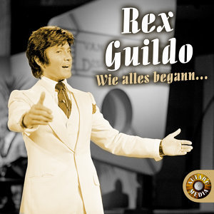 Rex Guildo - Wie alles begann