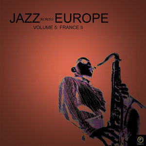Jazz Across Europe, Vol. 5: France II