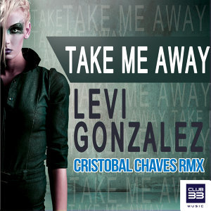 Take Me Away - Cristobal Chaves Remix