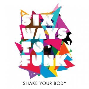 Shake Your Body - Do It