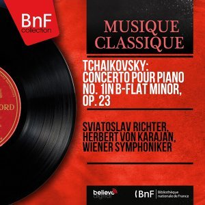 Tchaikovsky: Concerto pour piano No. 1 in B-Flat Minor, Op. 23 - Remastered, Mono Version