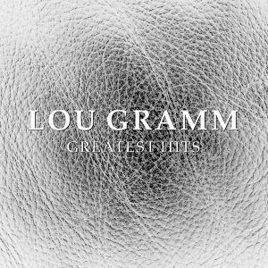 Lou Gramm Greatest Hits - Formerly of Foreigner