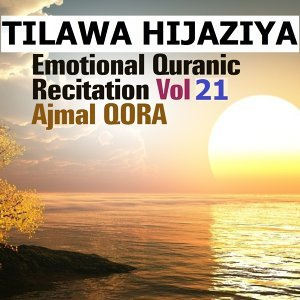 Tilawa Hijaziya - Emotional Quranic Recitation, Vol. 21 - Quran - Coran - Islam