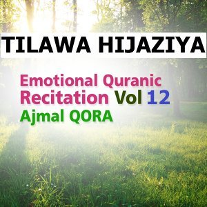 Tilawa Hijaziya - Emotional Quranic Recitation, Vol. 12 - Quran - Coran - Islam