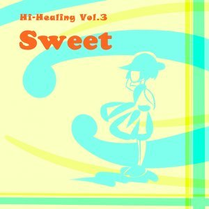 Hi Healing Vol 3 - Sweet