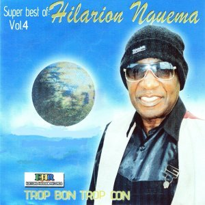 Best of Hilarion Nguema, vol. 4 : Trop bon trop con
