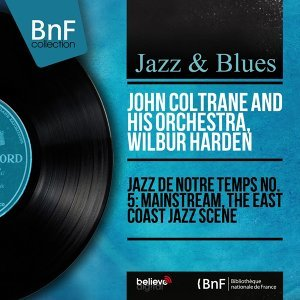 Jazz de notre temps: The East Coast Jazz Scene - Mono Version