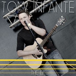 Tom Infante - The EP