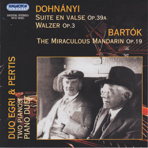 Dohnányi: Suite En Valse, Walzer, Bartók: The Miriculous Mandarin