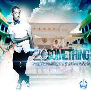 20 Something (feat. So Random)