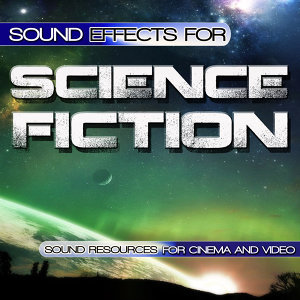 Sound Effects for Science Fiction. Sound Resources for Cinema and Video
