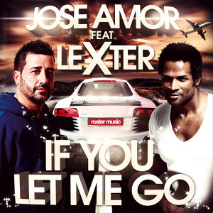 If You Let Me Go [feat. Lexter]