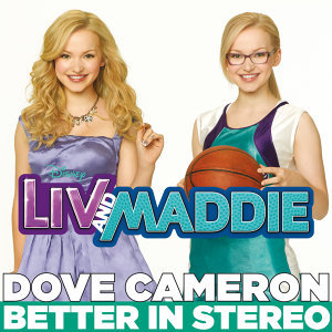 "Better in Stereo - from ""Liv and Maddie"""