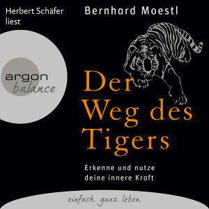 Der Weg des Tigers - Erkenne und nutze deine innere Kraft - Gekürzte Fassung