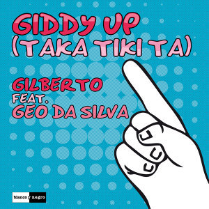 Giddy Up [Taka Tiki Ta] [feat. Geo Da Silva]