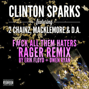 Gold Rush - F#ck All Them Haters RAGER Remix By Erik Floyd + Owen Ryan