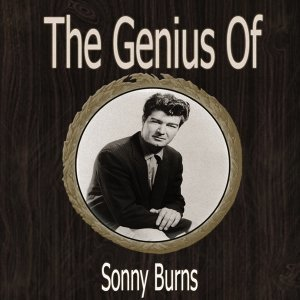 The Genius of Sonny Burns