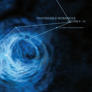 Traversable Wormhole Vol 6 - 10 - Mixed by Adam X