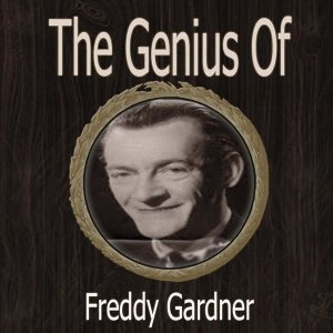 The Genius of Freddy Gardner