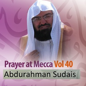 Prayer at Mecca, Vol. 40 - Quran - Coran - Islam