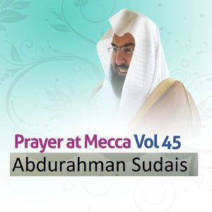 Prayer At Mecca, Vol. 45 - Quran - Coran - Islam