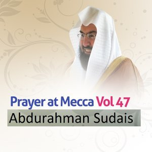 Prayer At Mecca, Vol. 47 - Quran - Coran - Islam