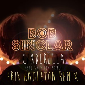 Cinderella (She Said Her Name) - Erik Hagleton Remix