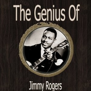 The Genius of Jimmy Rogers