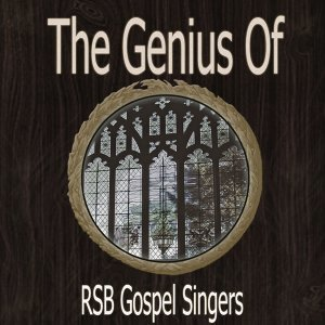 The Genius of Rsb Gospel Singers
