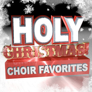Holy Christmas Chorus Favorites