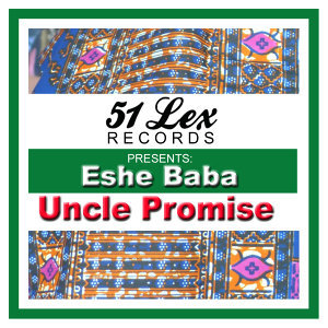 51 Lex Presents Eshe Baba