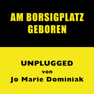 Am Borsigplatz geboren (Unplugged) - Unplugged