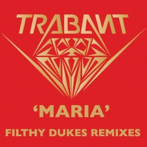 Maria - Filthy Dukes Remixes