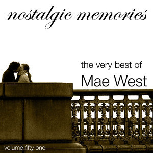 Nostalgic Memories-The Very Best Of Mae West-Vol. 51