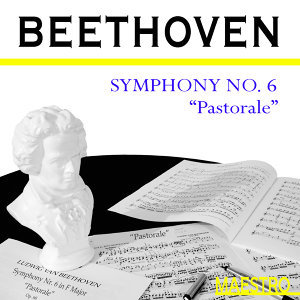 Beethoven: Symphony No. 6 - Egmont Overture - Coriolan Overture