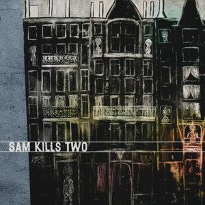 Sam Kills Two