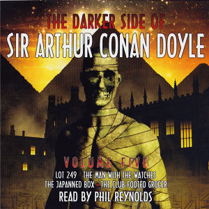 The Darker Side Of Sir Arthur Conan Doyle - Volume 5