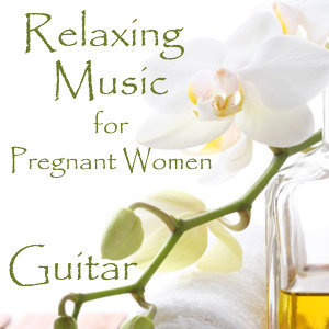 Relaxing Music for Pregnant Women: Beautiful (Guitar)
