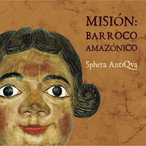 Misión: Barroco Amazónico