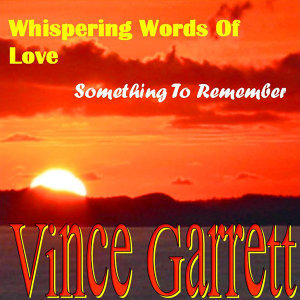 Whispering Words of Love/ Something to Remember