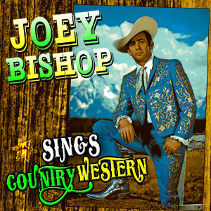 Joey Bishop Sings Country Western