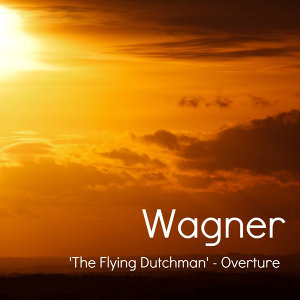 Wagner - The Flying Dutchman (Overture)