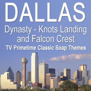 Dallas - TV Primetime Classic Soap Themes