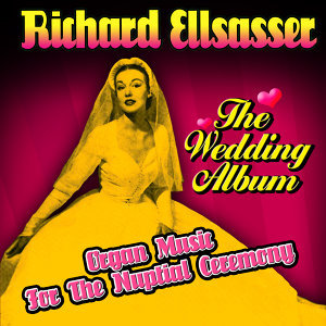 The Wedding Album - Organ Music For The Nuptial Ceremony